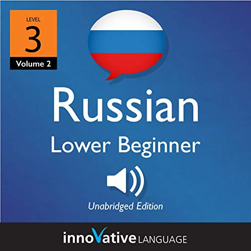 Learn Russian - Level 3: Lower Beginner Russian, Volume 2     Lessons 1-25              By:                                                                                                                                 Innovative Language Learning LLC                               Narrated by:                                                                                                                                 RussianPod101                      Length: 3 hrs and 39 mins     Not rated yet     Overall 0.0