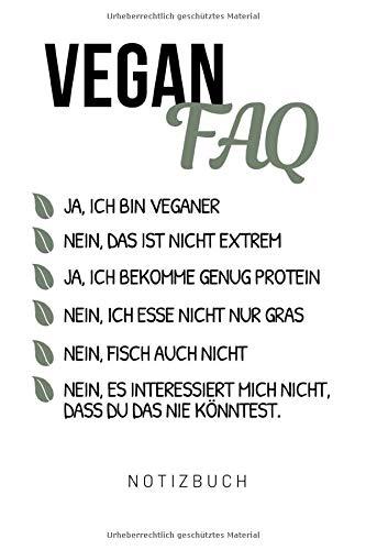 VEGAN FAQ JA, ICH BIN VEGANER NEIN, DAS IST NICHT EXTREM NOTIZBUCH: DIN A5 Notizbuch liniert | Vegan lustig | Notizbuch Schule | Geschenke für Veganer ... | Nachhaltiger Adventskalender | Notizblock