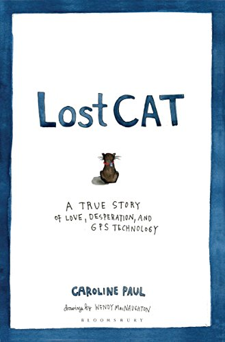 Lost Cat: A True Story of Love, Desperation, and GPS Technology (English Edition)