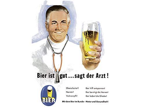 Bier ist gut - sagt der Arzt ! Blechschild 30x40 cm 303/167