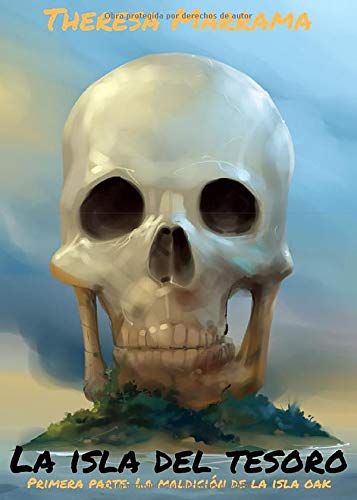 La isla del tesoro: Primera parte: La maldición de la isla Oak