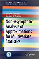 Non-Asymptotic Analysis of Approximations for Multivariate Statistics (SpringerBriefs in Statistics)