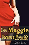 How Maggie Became A Hotwife: Watching your wife having sex with another man erotica