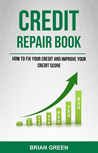 Credit Repair Book: How To Fix Your Credit And Improve Your Credit Score  eBook: Green, Brian: Amazon.in: Kindle Store