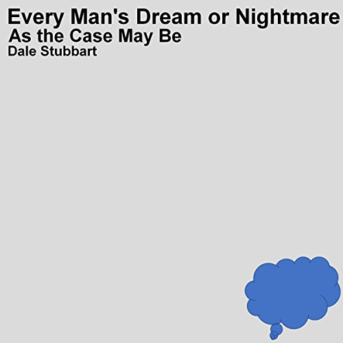 Every Man's Dream or Nightmare as the Case May Be cover art