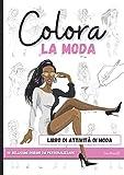 Colora La Moda: Un Stupendo Libro Da Disegno di Moda I Libro Di Moda Con Pagine Da Colorare Per Adulti e Adolescenti I Hobby Zen Creativi I Idea ... Per Donne Afroamericane e Ragazze Africane