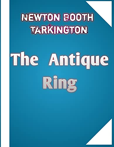 The Antique Ring (Annotated) (English Edition)