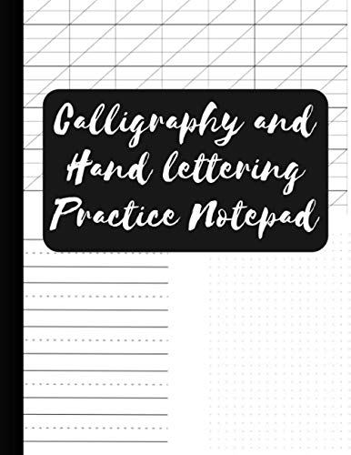 """Calligraphy and Hand Lettering Practice Notepad: Modern calligraphy and hand lettering practice, alphabet practice & dot grid paper notebook for beginners. 8.5""""x11"""" (21.59 x 27.94 cm) 150 pages"""
