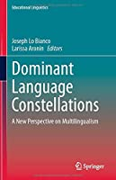Dominant Language Constellations: A New Perspective on Multilingualism (Educational Linguistics, 47)