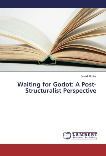 Waiting for Godot: A Post-Structuralist Perspective