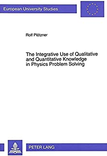 Integrative Use of Qualitative and Quantitative Knowledge in Physics Problem Solving