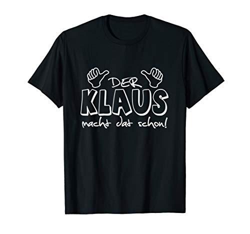 Herren Der Klaus macht dat schon! Vorname im Ruhrpott / lustig