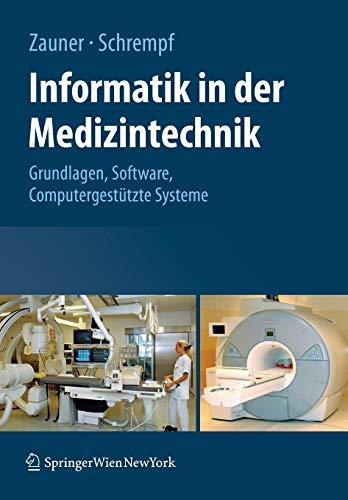 Informatik in der Medizintechnik: Grundlagen, Software, Computergestützte Systeme (German Edition): Grundlagen, Sichere Software, Computergestützte Systeme