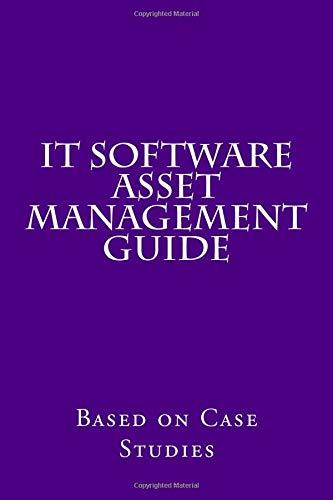 IT Software Asset Management Guide: Based on Case Studies