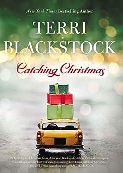 Catching Christmas by [Terri Blackstock]
