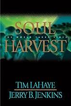 Soul Harvest: The World Takes Sides (Left Behind, #4)