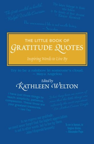 The Little Book of Gratitude Quotes: Inspiring Words to Live By (Little Quote Books)