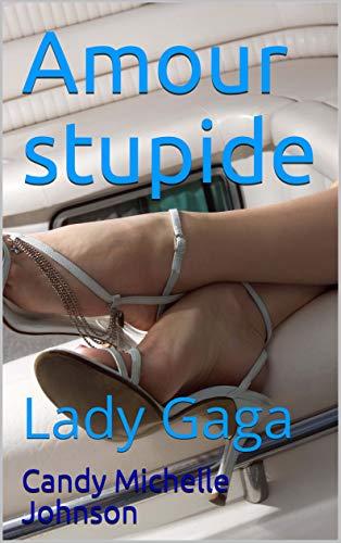 Amour stupide: Lady Gaga PDF Books