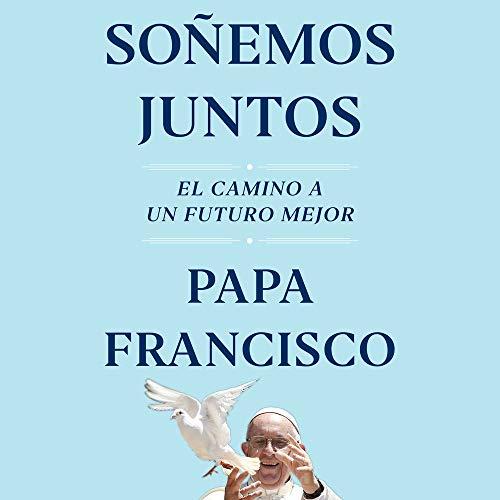 Soñemos Juntos [Let Us Dream] Audiobook By Papa Francisco cover art