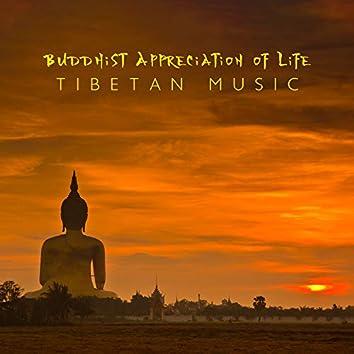 Buddhist Appreciation of Life: Tibetan Music for Abundance Meditation to Achieve Peace of Body and Spirit