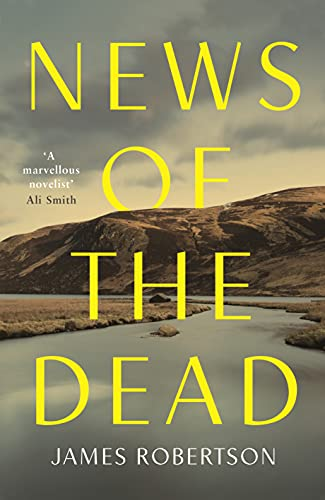 News of the Dead  by  James Robertson