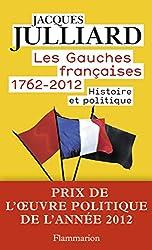Les Gauches françaises 1762-2012 - Histoire et politique de Jacques Julliard