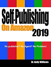 Self-Publishing on Amazon 2019: No publisher? No Agent?  No Problem!