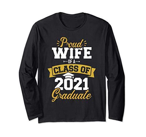 Proud wife of a class of 2021 graduate Long Sleeve T-Shirt