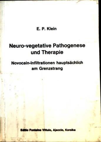 Neuro-vegetative Pathogenese und Therapie. Novocain-Infiltrationen hauptsächlich am Grenzstrang