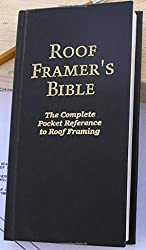 Roof Framer\'s Bible: The Complete Pocket Reference to Roof Framing 2nd Edition