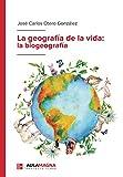 La geografía de la vida: la biogeografía