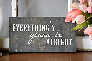 Jerome George New Sign Everything's Gonna Be Alright Rustic Farmhouse Style Wood Sign