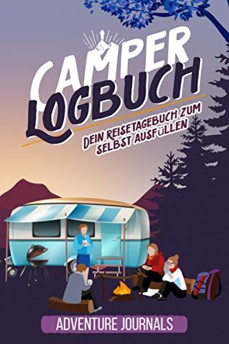 Camper Logbuch: Dein Reisetagebuch zum selbst ausfüllen