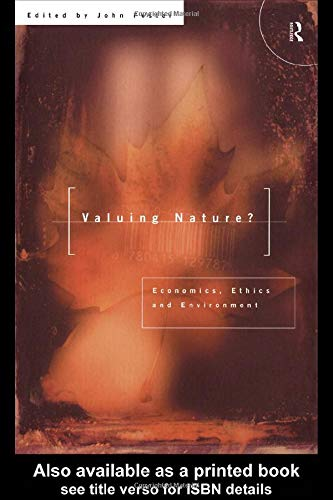 Valuing Nature?: Economics, ethics and environment