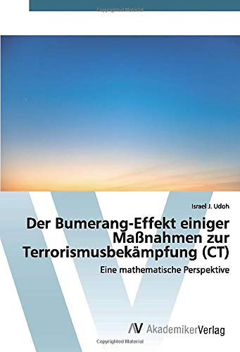 Der Bumerang-Effekt einiger Maßnahmen zur Terrorismusbekämpfung (CT): Eine mathematische Perspektive