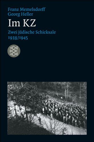Im KZ: Zwei jüdische Schicksale 1938/1945 (Lebensbilder, jüdische Erinnerungen und Zeugnisse)