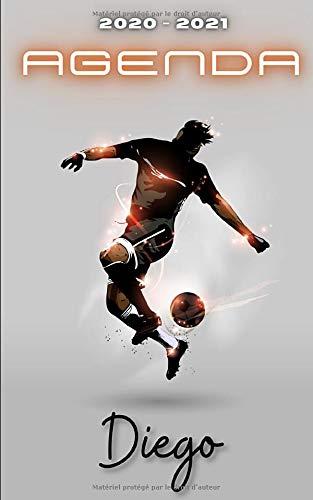 Agenda 2020 2021 Diego: Agenda Scolaire Foot Personnalisable ⚽ Cadeau pour DIEGO ⚽ Prénom Agenda personnalisé   Journalier   Football   Garçon Ado   Collège Primaire Lycée Étudiant