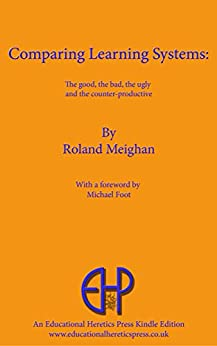Comparing Learning Systems: The good, the bad, the ugly and the counter-productive by [Roland Meighan]