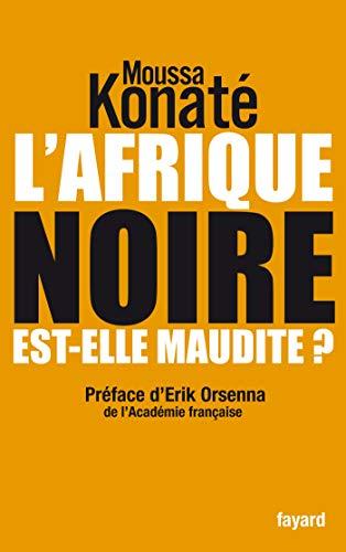 L'Afrique noire est-elle maudite ?: préface de Erik Orsenna, de l'académie française