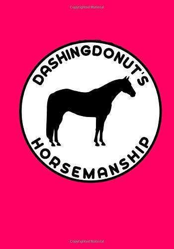 DashingDonut's Horsemanship: Notebook to Help Improve Your Riding Pink Plain
