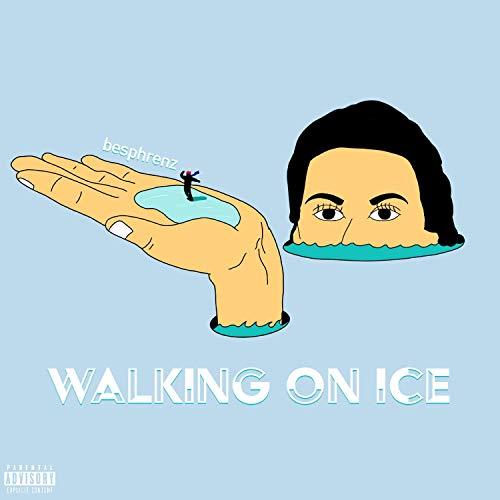 Walking On Ice [Explicit]