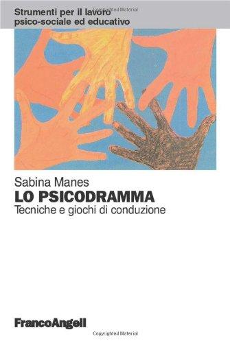 Lo psicodramma. Tecniche e giochi di conduzione