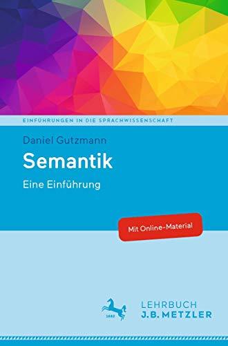 Semantik: Eine Einführung (Einführungen in die Sprachwissenschaft)
