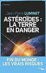 astéroïdes : la Terre en danger - Jean-Pierre Luminet