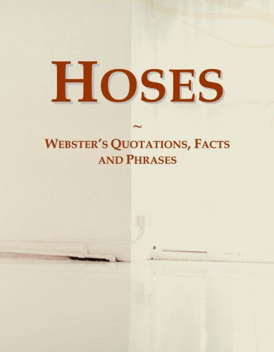 Hoses: Webster's Quotations, Facts and Phrases