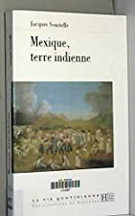 Mexique, terre indienne de Jacques Soustelle