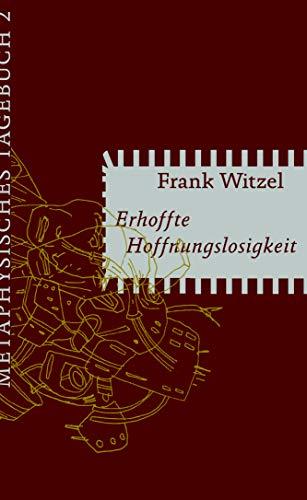 Buchseite und Rezensionen zu 'Erhoffte Hoffnungslosigkeit' von Frank Witzel