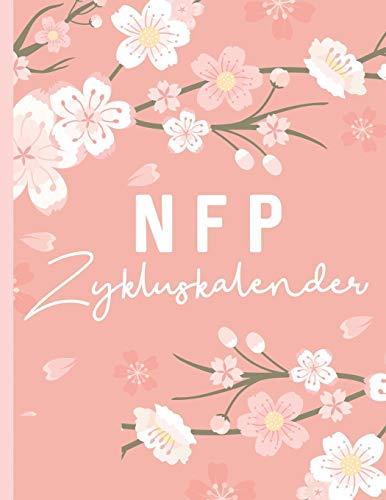 NFP Kalender: NFP Zykluskalender: NFP Zyklustagebuch, 60 Zyklus-Tabellen zum Ausfüllen für die Natürliche Familienplanung & Verhütung mit der symptothermalen Methode 21.6 x 27.9 cm, 128 Seiten