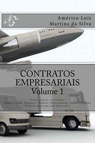 CONTRATOS EMPRESARIAIS - VOLUME 1: Teoria Geral e Espécies: Compra e Venda; Transporte de Mercadorias e de Pessoas; Mandato; Representação Comercial; Gestão ... Comissão Mercantil (Direito Empresarial)