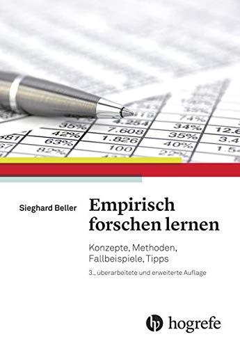 Empirisch forschen lernen: Konzepte, Methoden, Fallbeispiele, Tipps